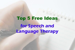 Top 5 Free Ideas for Speech and Language Therapy