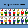 Descriptive Gnome Games