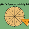 Pumpkin Pie Synonym Match-Up Activity