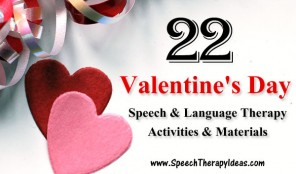 22 Valentine's Day Speech and Language Therapy Activities and Materials