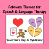 February Themes for Speech and Language Therapy
