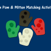 Pom Pom & Mitten Matching Activity