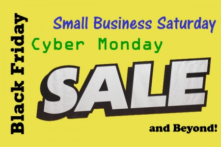 Black Friday, Small Business Saturday, Cyber Monday, and Beyond Sale!