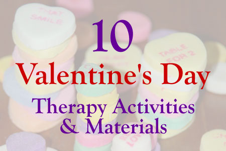 10 Valentine's Day Therapy Activities and Materials!