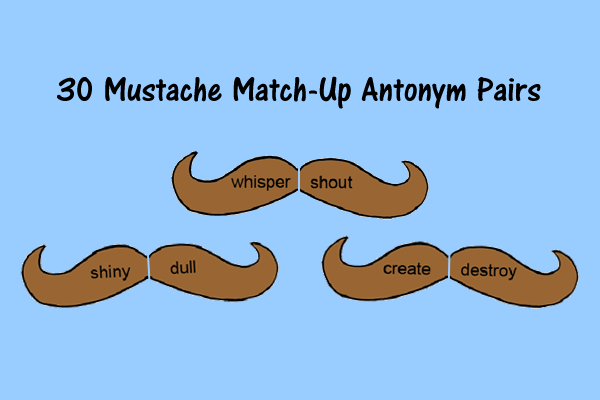 Mustache Match Up For Antonyms