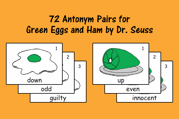 Antonym Pairs For Green Eggs And Ham By Dr. Seuss