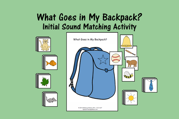 What Goes In My Backpack? – Initial Sound Matching Activity
