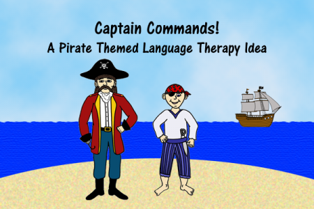 Captain Commands - A Pirate Themed Language Therapy Ideas