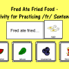 Fred Ate Fried Foods - Activity for Practicing /fr/ Sentences