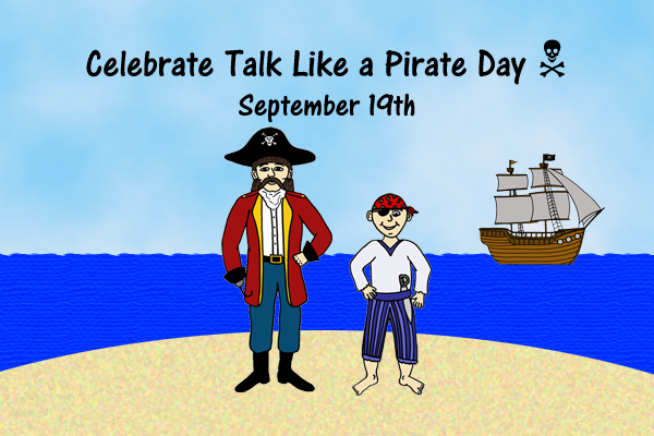 Celebrate International Talk Like A Pirate Day!
