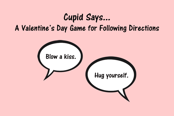 Cupid Says – A Valentine's Day Game for Following Directions
