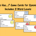 Who Has…? Game Cards For Synonyms
