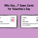 Who Has…? Game Cards For Valentine's Day