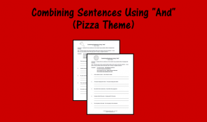 "Combining Sentences Using ""And"" - Pizza Theme"