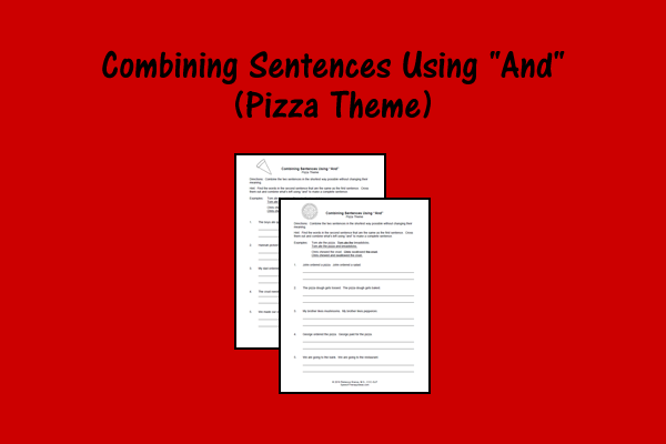 "Combining Sentences Using ""And"" – Pizza Theme"