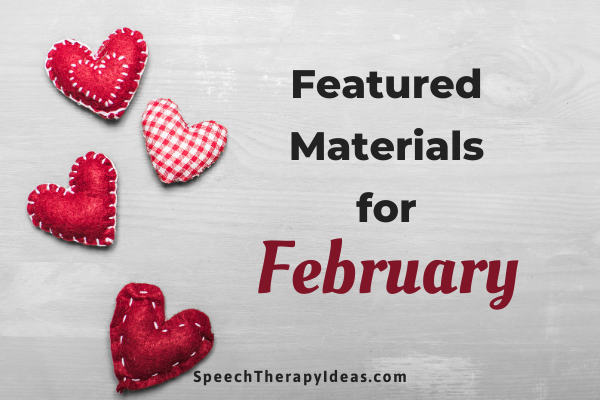 Featured Materials For February